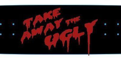 Take Away They Ugly Skateboard Deck