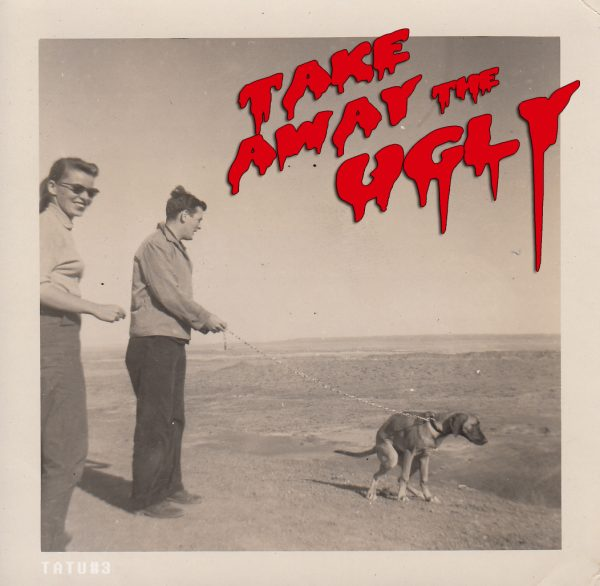 Take Away The Ugly - TATU#3 - 20+ songs of the best horror punk ever